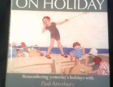 On Holiday - Remembering Yesterday's Holidays with author Paul Atterbury, hardback with dust
