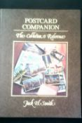 Postcard Companion - The Collector's Reference hardback, by Jack H. Smith. fully illustrated and