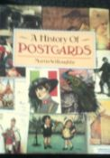 A History of Postcards - hardback with cover -by Martin Willoughby. A fully illustrated and