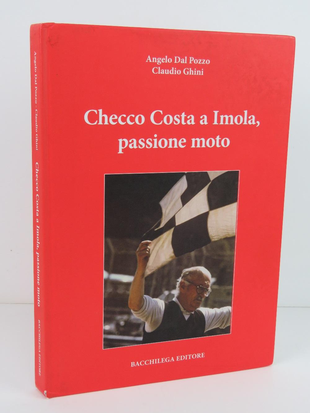 Checco Costa a Imola Passione Moto by Angelo Dal Pozzo and Claudio Ghini. Italian edition.