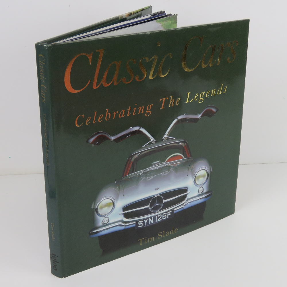 Classic Cars Celebrating the Legends by Tim Slade. Published 2006. Hardback book.