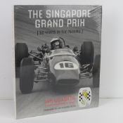 The Singapore Grand Prix 50 Years in the Making by Ian De Cotta with Foreword by Sir Stirling Moss.