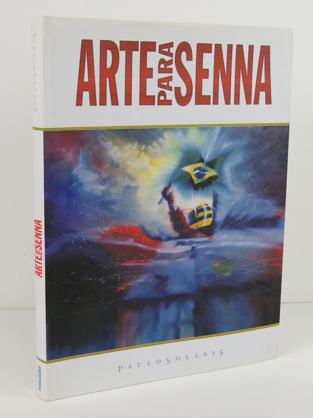 Arte Para Senna (Art for Senna) by Paulo Solaris, Portuguese edition, published 2004. Hardback book.