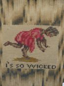 AN ANTIQUE NEEDLEWORK PANEL OF A YOUNG GIRL ENTITLED, 'I'S SO WICKED', MAHOGANY FRAME. 34.5 x 29.