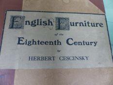 HERBERT CESCINSKY, ENGLISH FURNITURE OF THE 18th C. 1909-11.