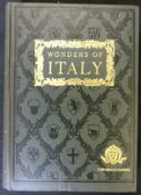 WONDERS OF ITALY, THE MONUMENTS OF ANTIQUITY, THE CHURCHES, THE PALACES, THE TREASURES OF ART, A