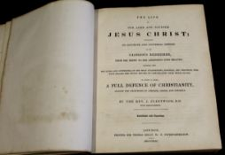 JOHN FLEETWOOD: THE LIFE OF OUR LORD AND SAVIOUR JESUS CHRIST..., London for Thomas Kelly, 1843,