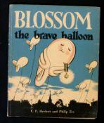 E F HERBERT: THE STORY OF BLOSSOM, THE BRAVE BALLOON, ill Philip Zec, London, Frederick Muller,
