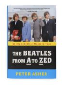 The Beatles From A to Zed Book by Peter Asher Signed Peter Asher met the Beatles in the spring of
