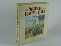 Sunbeam Racing Cars 1910 - 1930 by Anthony S. Heal. 1st ed 1989, 384pp including index, excellent