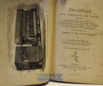 Tramways Their Construction and Working by D. Kinner Clark^ M.I.C.E. 1878 Book - An extensive