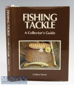 Turner^ Graham – Fishing Tackle^ a Collectors Guide^ 1989 1st edition^ illustrated^ as new in dust