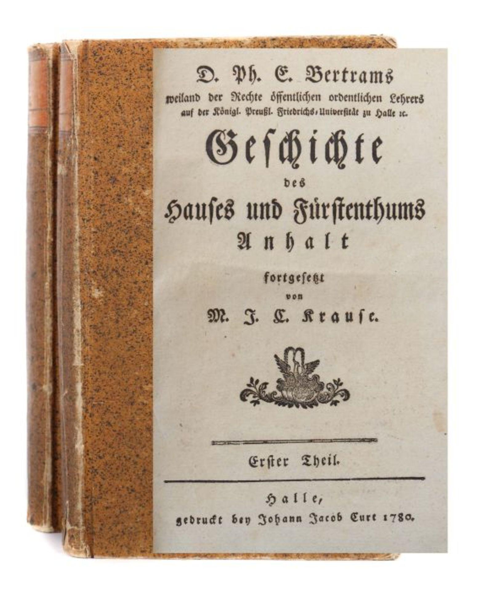 Bertram, Ph(ilipp) E(rnst) Geschichte des Hauses und Fürstenthums Anhalt, fortgesetzt von M. J. C.