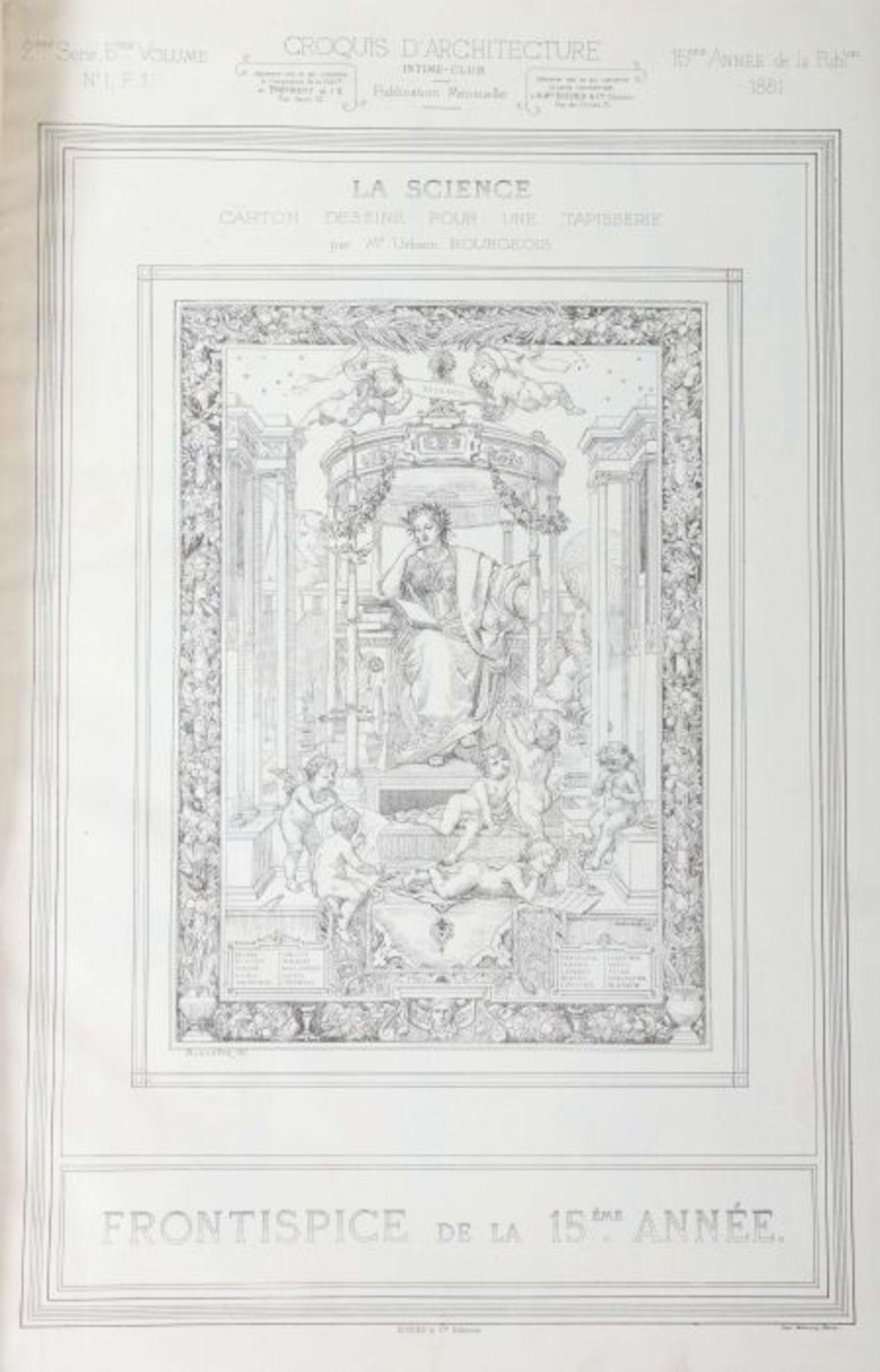 Intime-Club Croquis d'architecture, Publication mensuelle, Paris, 1878/81/84, 3 Bde. (12./15./18. - Bild 4 aus 6