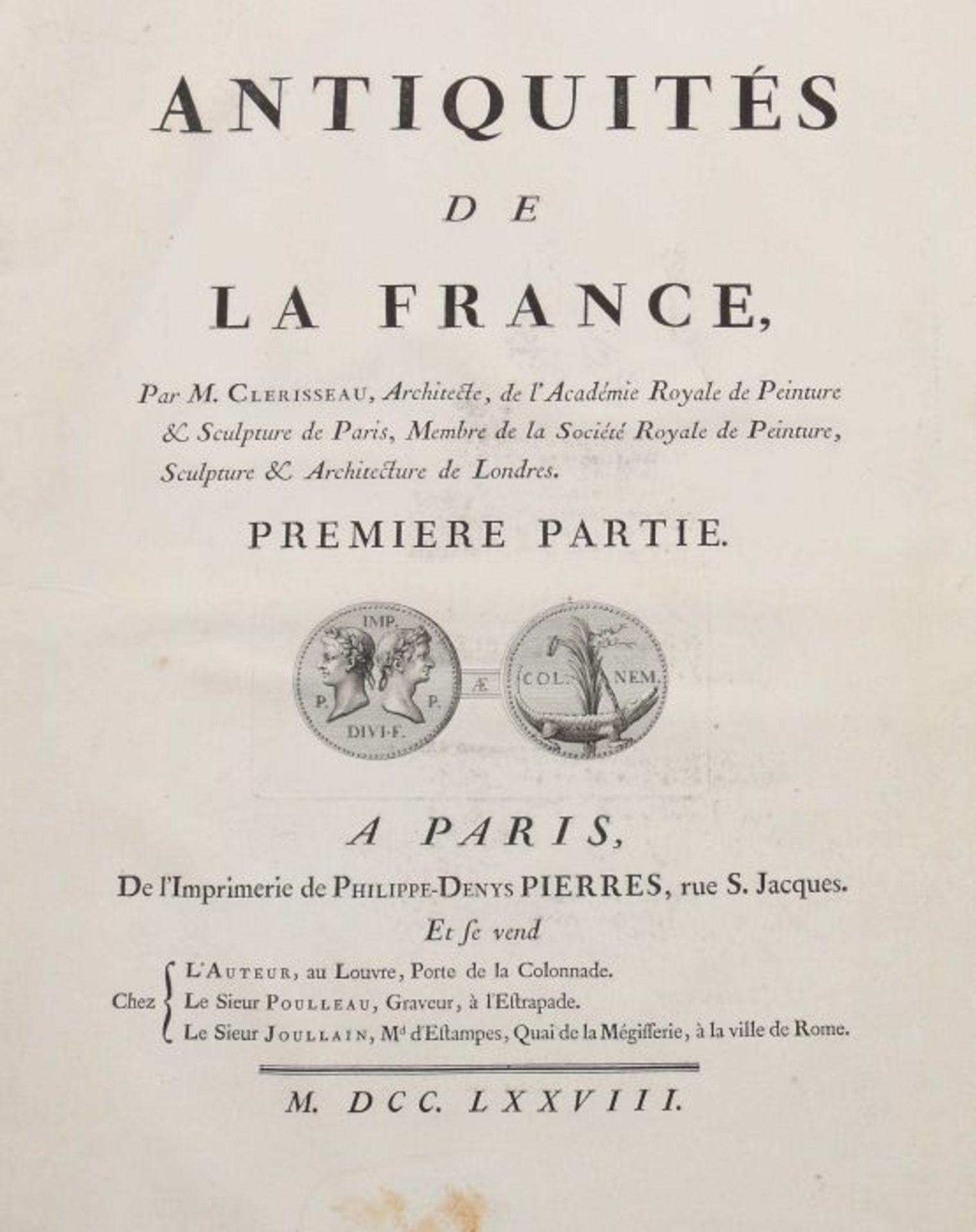 Clérisseau, Charles-Louis Antiquités de la France - Monumens de Nismes, Pierres, Paris, 1778, - Bild 2 aus 11