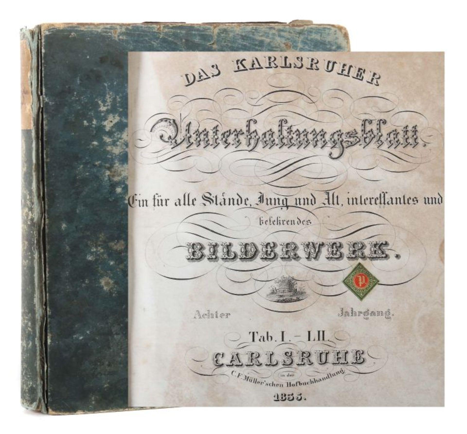 Das Karlsruher Unterhaltungsblatt Ein für alle Stände Jung und Alt interessantes und belehrendes
