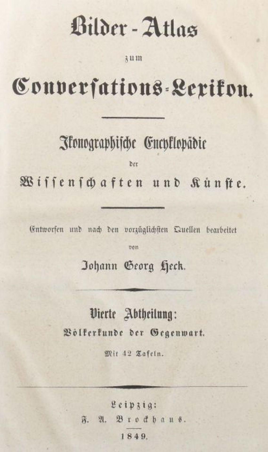 Heck, Johann Georg (bearb.) Bilder-Atlas zum Conversations-Lexikon - Ikonographische Encyklopädie - Bild 3 aus 7