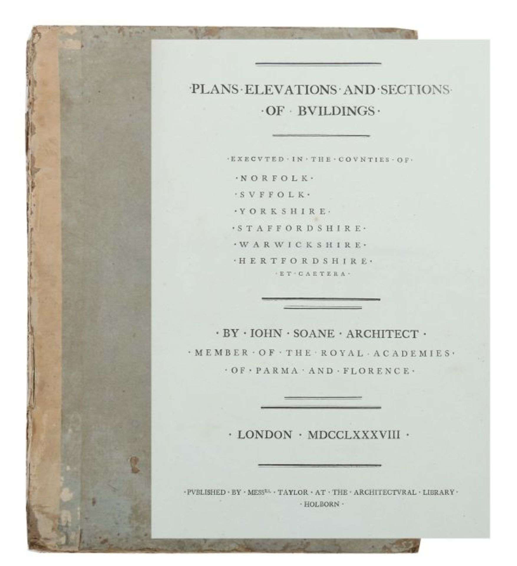 Soane, John Plans, Elevations and Sections of Buildings: executed in the counties of Norfolk,