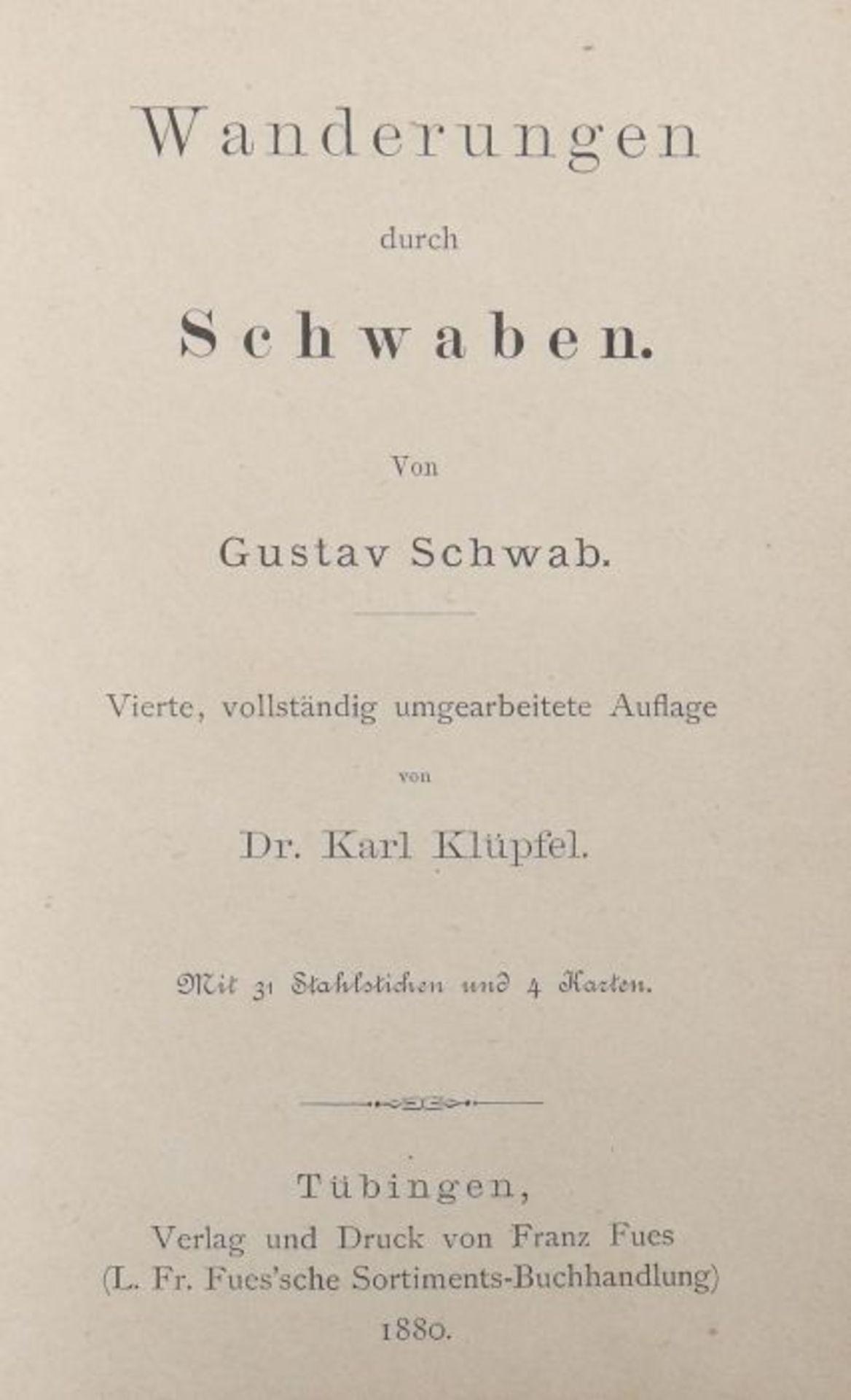 Schwab, Gustav Wanderungen durch Schwaben, vierte vollständig umgearbeitete Auflage von Dr. Karl - Bild 2 aus 4
