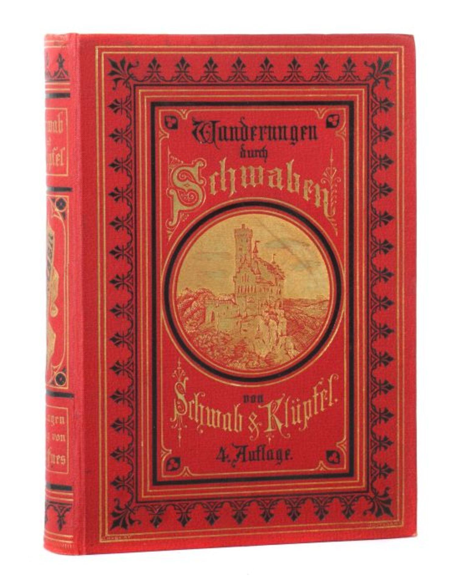Schwab, Gustav Wanderungen durch Schwaben, vierte vollständig umgearbeitete Auflage von Dr. Karl