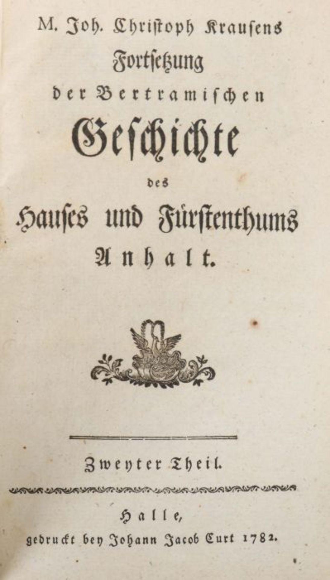 Bertram, Ph(ilipp) E(rnst) Geschichte des Hauses und Fürstenthums Anhalt, fortgesetzt von M. J. C. - Bild 4 aus 6
