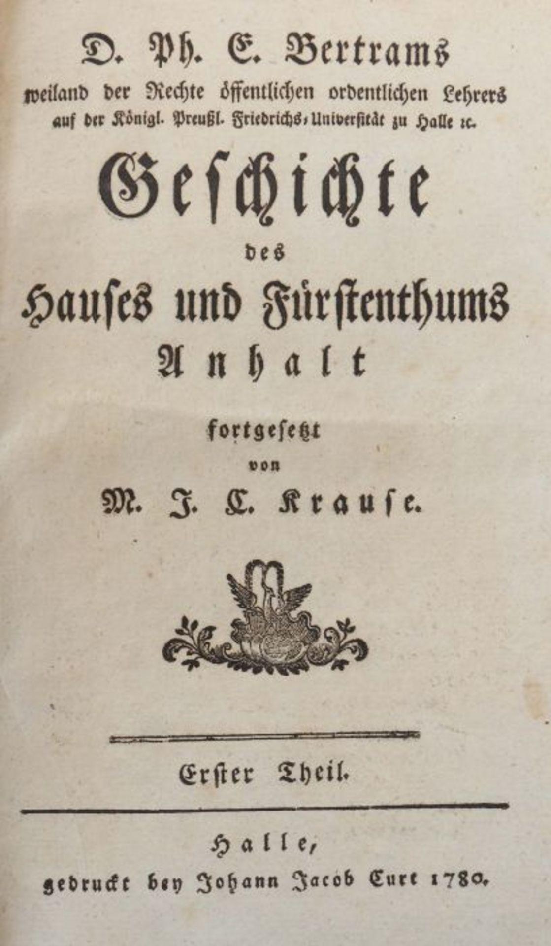Bertram, Ph(ilipp) E(rnst) Geschichte des Hauses und Fürstenthums Anhalt, fortgesetzt von M. J. C. - Bild 3 aus 6