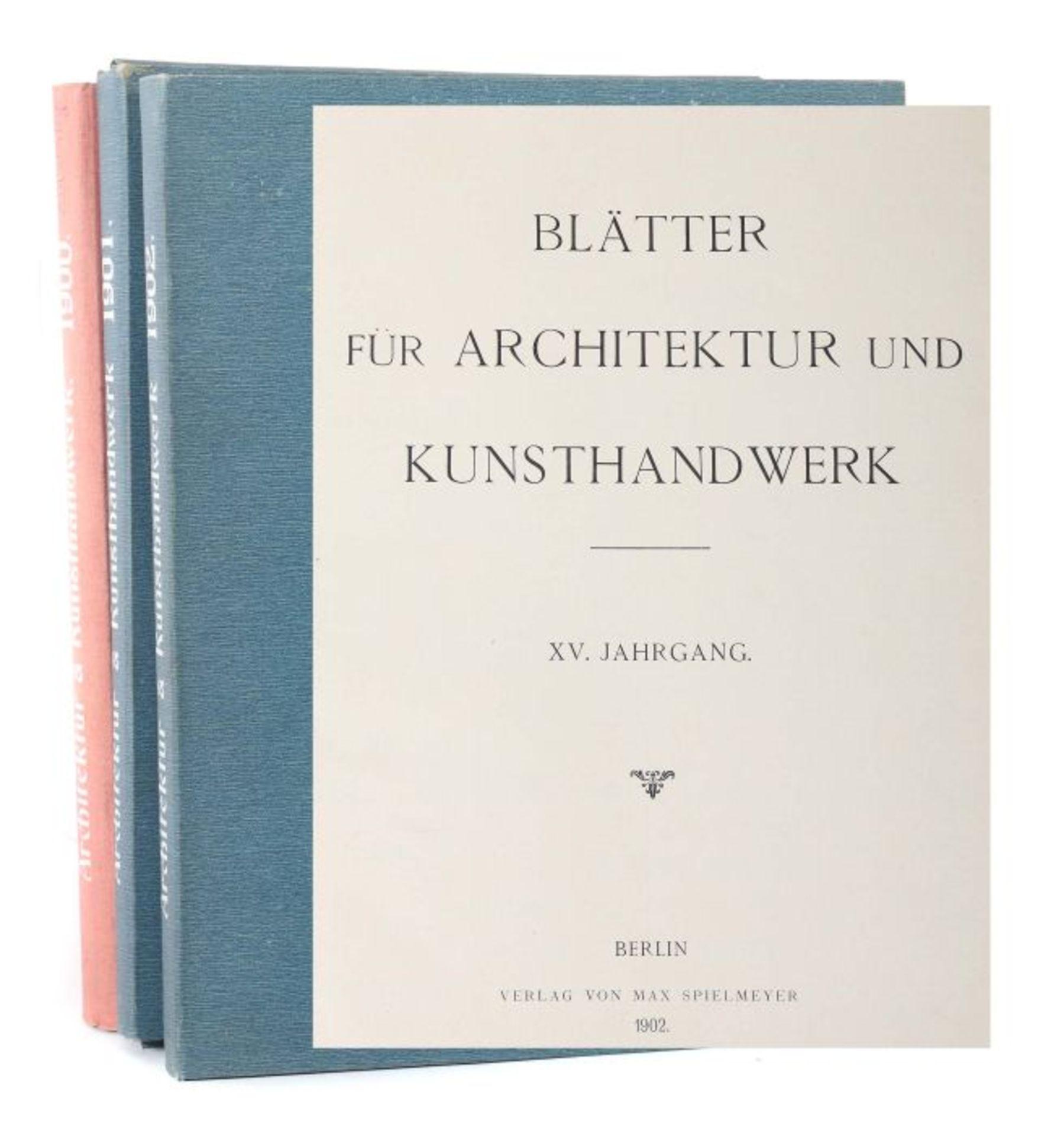 Blätter für Architektur und Kunsthandwerk Oldenbourg/Spielmeyer, Berlin, 1900-02, 3 Bde., je mit