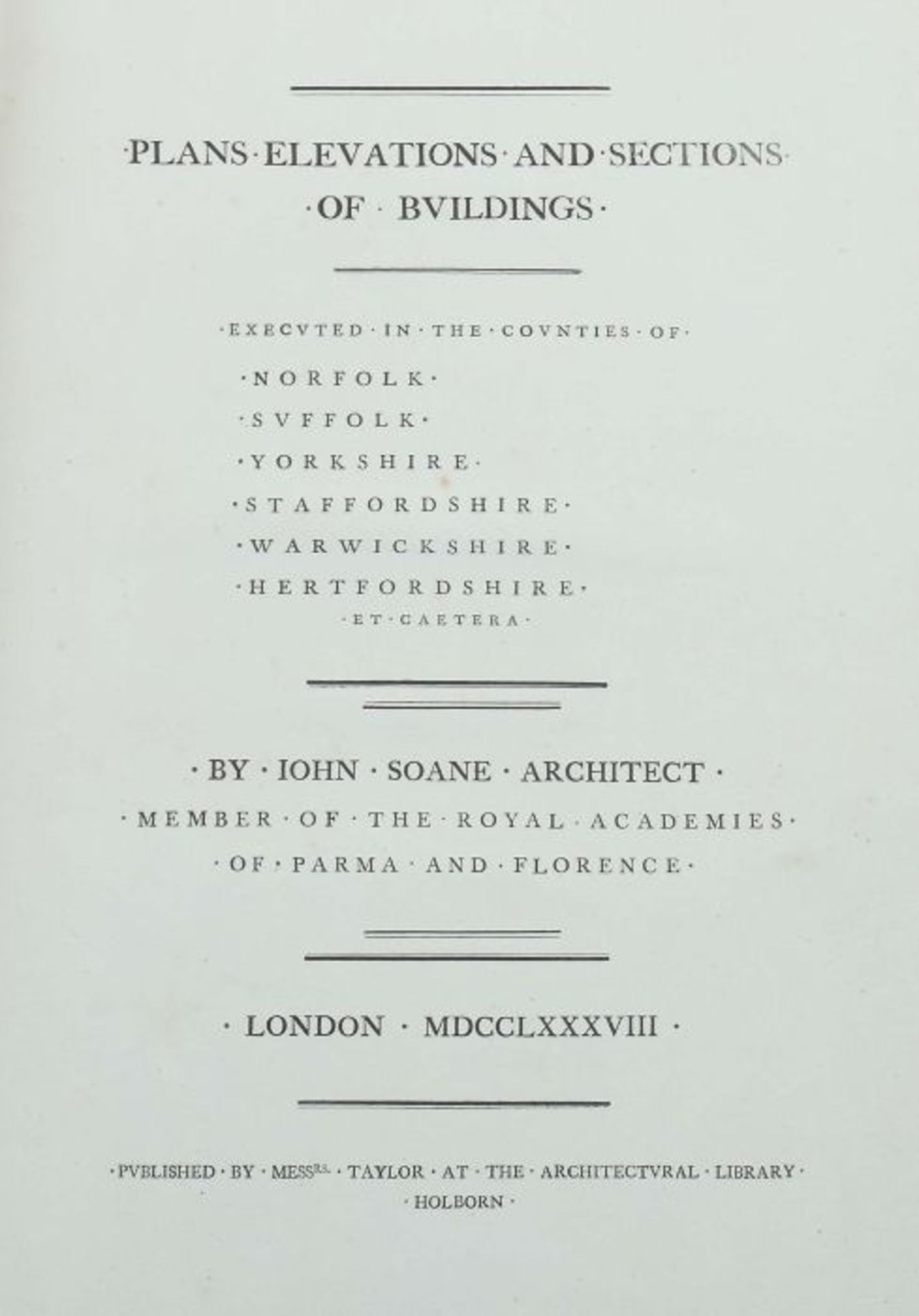 Soane, John Plans, Elevations and Sections of Buildings: executed in the counties of Norfolk, - Bild 2 aus 8