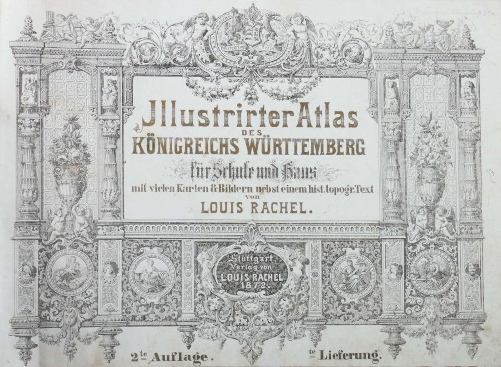 Rachel, Louis Illustrirter Atlas des Königreichs Württemnberg für Schule und Haus mit vielen Kart - Bild 3 aus 6