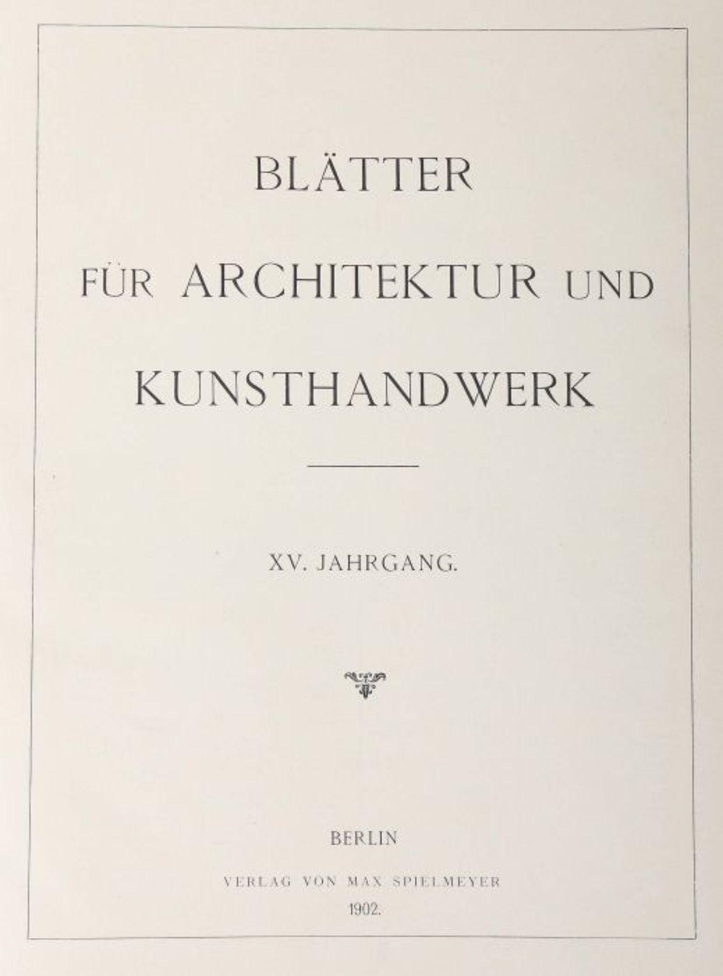 Blätter für Architektur und Kunsthandwerk Oldenbourg/Spielmeyer, Berlin, 1900-02, 3 Bde., je mit - Bild 4 aus 6
