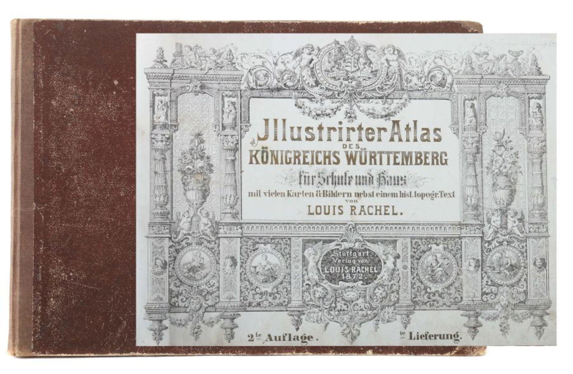 Rachel, Louis Illustrirter Atlas des Königreichs Württemnberg für Schule und Haus mit vielen Kart