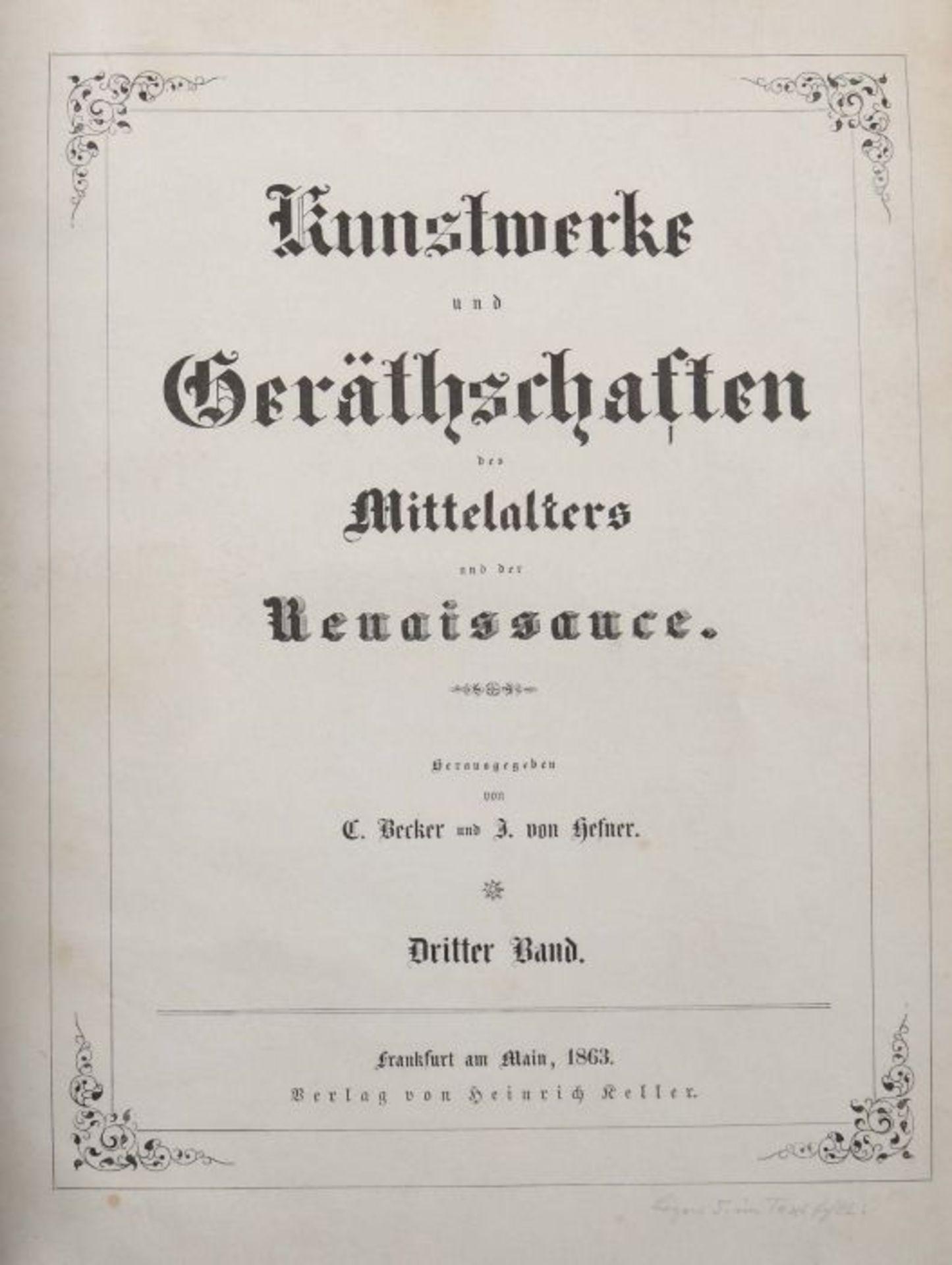 Becker, C. & Hefner, J. von (Hrsg.) Kunstwerke und Geräthschaften des Mittelalters und der - Bild 3 aus 7