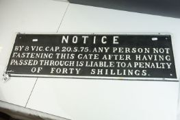 Cast Iron Gate Sign ' Notice, by 8 Vic.Cap.20.S.75 any person not fastening this gate ......', 78cms