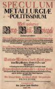 Rößler, Balthasar: Speculum metallurgiae politissimum. Oder: Hell-polierter Berg-Bau-Spiegel. Wie