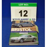 A Copy of Bristol Cars A Very British Story by Christopher Balfour (forward by Sir George White,