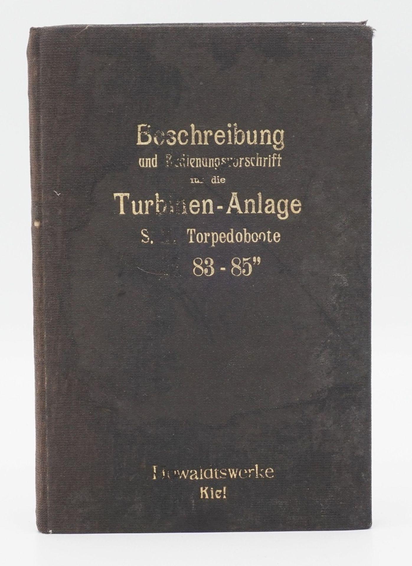 Howaldtswerke Kiel, Beschreibung und Bedienungsvorschrift für die Turbinen–Anlage S. M. ...