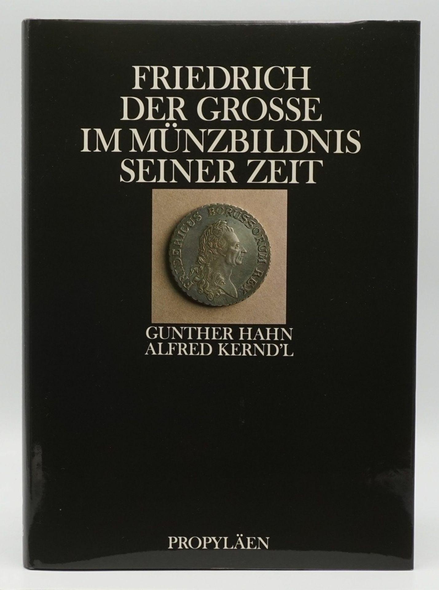 """Gunther Hahn/Alfred Kernd´l, """"Friedrich der Grosse im Münzbildnis seiner Zeit"""""""