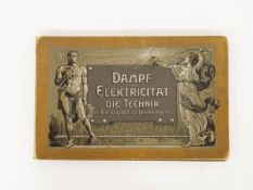 Dampf und Elektricität - Die Technik im Anfang des 20. Jahrhunderts