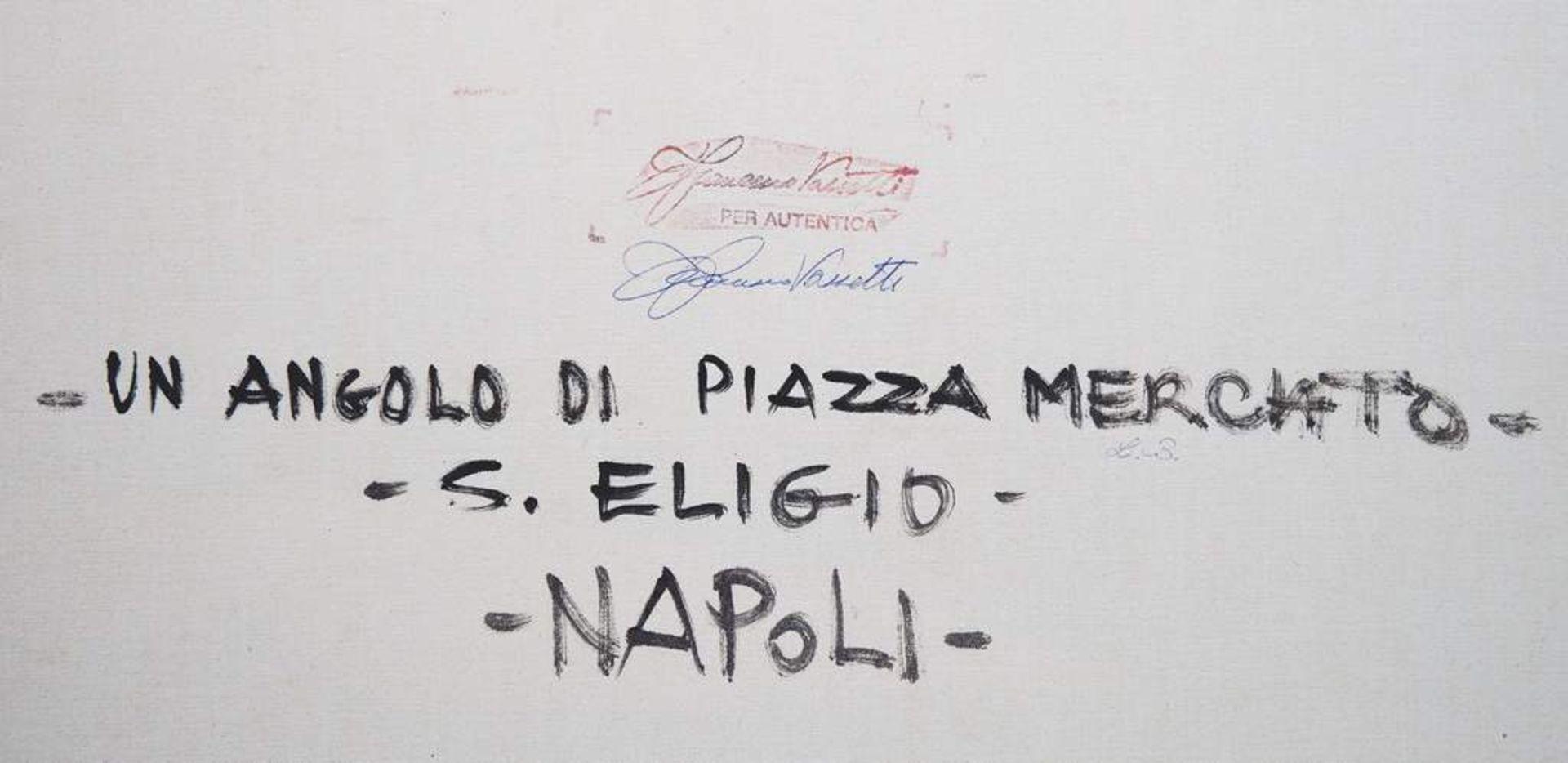 VASSETTI, Francesco. 1936 Neapel/Italien. Farbenfrohe Darstellung des Marklebens in Neapel. Öl auf - Bild 5 aus 7