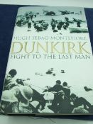 DUNKIRK fight to the last man by Hugh Sebag-Montefiore. dust cover, 2006 first edition