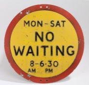 Street sign, Mon-Sat No Waiting 8-6.30 AM PM, painted on aluminium, 51cm diameter