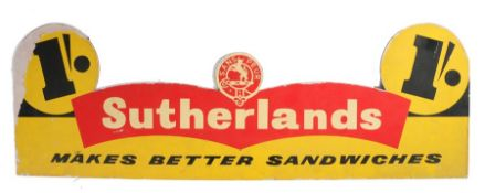 Sutherlands advertising sign, Sutherlands Makes Better Sandwiches, on chip board, 90cm wide.The sign