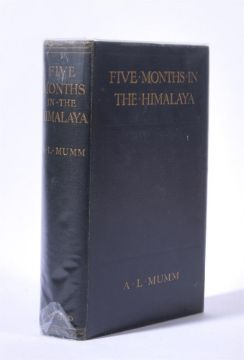 Ɵ MUMM, A.L. (1859-1927) Five Months in the Himalaya, first edition, Edward Arnold, 1909.
