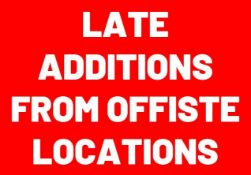 LATE ADDITIONS AT END OF SALE LOTS 300 - 401 AT OFFSITE LOCATIONS
