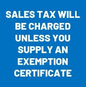 Sales Tax: 6.750% will be charged unless you provide us with a North Carolina Exemption Certificate