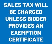 Sales Tax will be charged to all buyers unless a valid exemption certificate is valid.