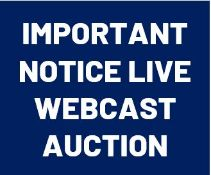 IMPORTANT NOTICE – This is a live webcast auction (not a timed online auction). You must click