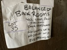 BALANCE OF BACK ROOMS INCL. LGE QTY OF PAINT,44PCS 1 X 4 X 12FT OAK, EMERGENCY DOOR BAR, HARDWARE,