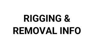 RIGGING & REMOVAL INFO