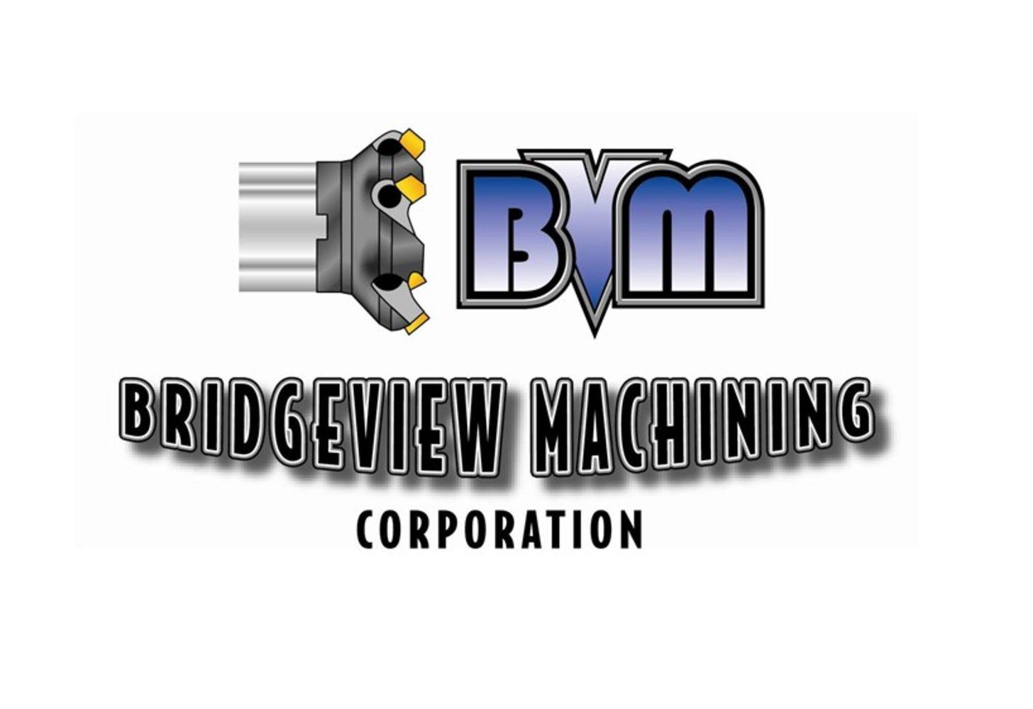 DAY #1 - Bridgeview Machining Corp.